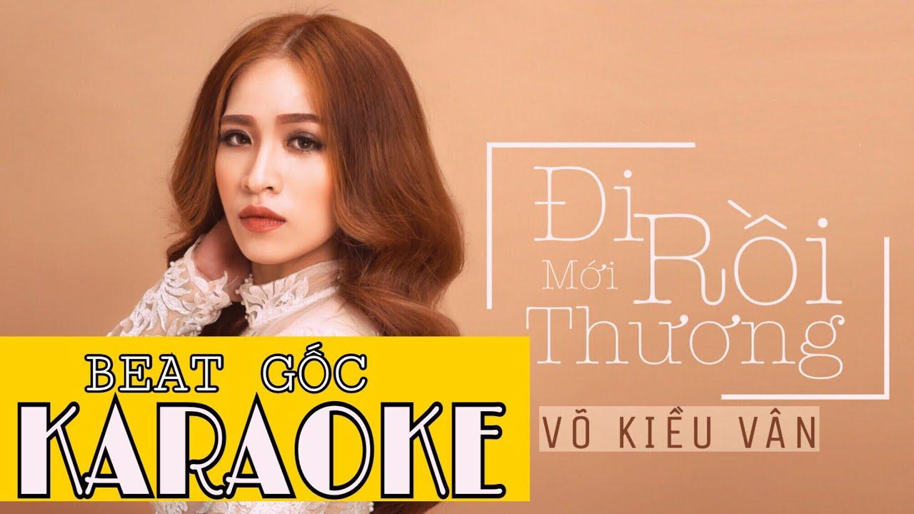 Karaoke Đi rồi mới thương - Võ Kiều Vân