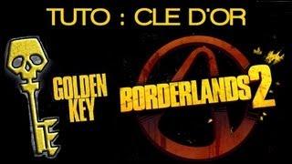 Obtenir 1 CLÉ D'OR (ou PLUS) sur Borderlands 2 ! (Tutoriel - Astuce - No Hack - Xbox/PS3/PC)