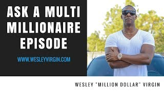 Ask A Multi Millionaire #132-How To Become A Millionaire in The Next 12 Months