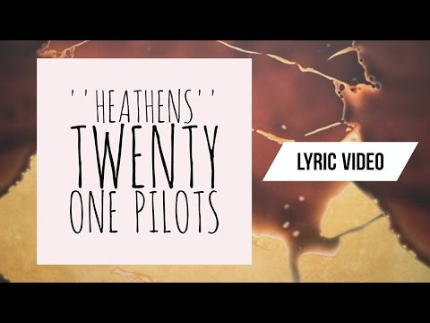 Heathens - Twenty One Pilots (LYRIC VIDEO)