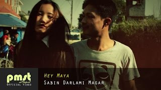 Hey Maya - Sabin Darlami Magar (Official Music Video)
