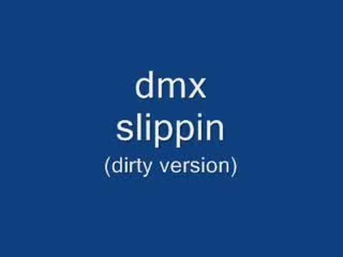 dmx slippin dirty