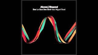 Above & Beyond feat. Miguel Bosé - Sea Lo Que Sea Será