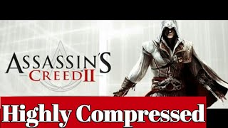 Assassin's creed 2 highly compressed [100 % working]