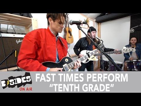 """Fast Times Performs """"Tenth Grade"""""""