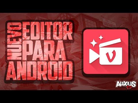 Nuevo Increíble Editor De Vídeos Para Android! - Alexius Tv