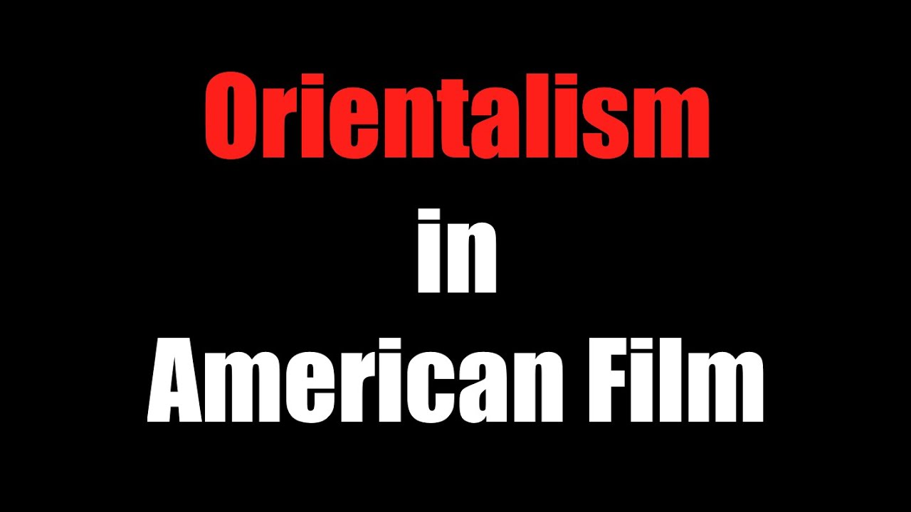 orientalism in american films is often Arabs in film are commonly depicted as, a one-dimensional caricature, a cartoon cut-out, used by film makers as stick villains and as comic relief (shaheen 2006, as cited in rba) they are also presented as greedy, sleazy, savage, incompetent and often dangerous ( reel bad arabs, 2006 evans 2015.
