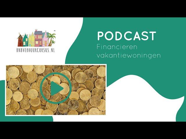 Podcast 4 financieren vakantiewoningen en recreatiewoningen