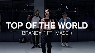 TOP OF THE WORLD - BRANDY(FEAT. MASE ) / MONROE LEE CHOREOGRAPHY