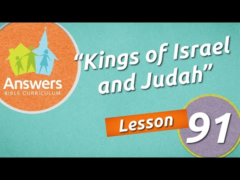 Kings Of Israel And Judah   Answers Bible Curriculum: Lesson 91