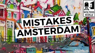 Amsterdam: The Most Common Mistakes Tourists Make in Amsterdam