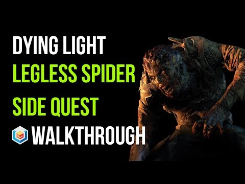 Dying Light Walkthrough Legless Spider Side Quest Gameplay Let's Play