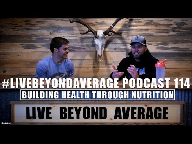 #LiveBeyondAverage Podcast 114    Building Health Through Nutrition W/Brett Delaney