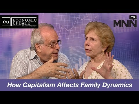 Economic Update With Richard Wolff: How Capitalism Affects Family Dynamics