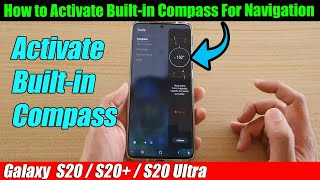 Galaxy S20/S20+: How to Activate Built-in Compass For Navigation screenshot 5