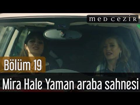 Medcezir 19.Bölüm Mira Hale Yaman Araba Son Sahne