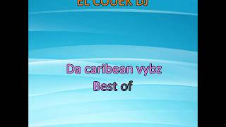 Da caribean vybz best of (mix dancehall 2012)
