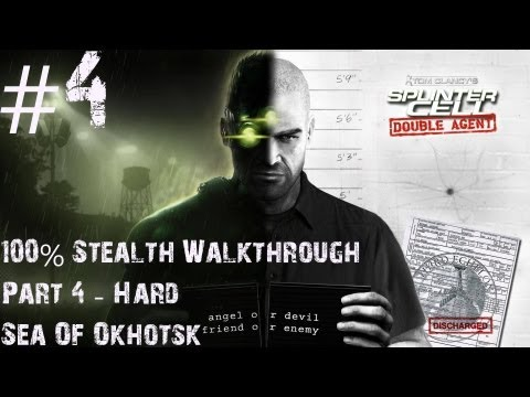 Splinter Cell Double Agent - 100% Stealth Walkthrough - Hard - Part 4 - Sea Of Okhotsk