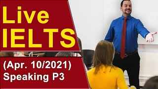 IELTS Live - Speaking Part 3 - Band 9 Practice