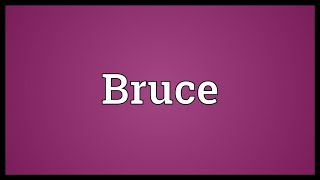 Bruce Meaning