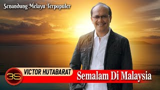 Victor Hutabarat - Semalam Di Malaysia [ Official Video ]
