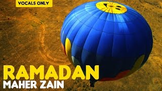 Maher Zain - Ramadan (English Version) | Vocals Only (No Music)