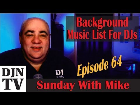 Background Music Lists For Mobile DJs | Sunday With Mike Episode 64