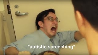 Literally every single autistic noise in a Filthy Frank video