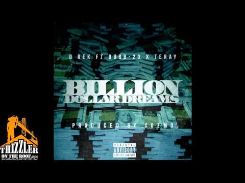 D Rek Ft Dubb 20 & Teray - Billion Dollar Dreams (Produced by Cozmo) [THIZZLER.com]