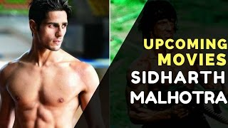 Sidharth Malhotra Upcoming Movies in 2017 & 2018 with Release Dates