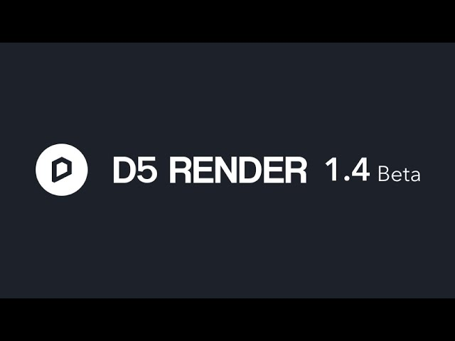 D5 Render 1.4 Beta New Features