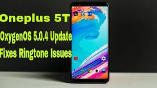 Oneplus has released new oxygenos version 5.0.4 for 5t to fix ringtone and notification issues from oreo update. follow me on twitter @prachitgeeks