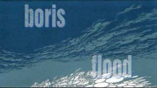 Boris - Flood  [ HQ Full ]