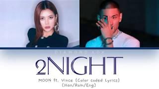 MOON (문) ft. Vince (빈스) - 2NIGHT (이 밤이) (Color Coded Lyrics Eng/Rom/Han/가사)