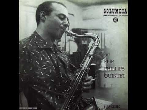 Flip Phillips – The Flip Phillips Quintet ( Full Album )