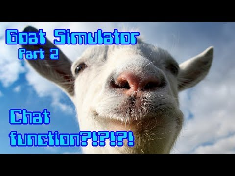 Chat Function?!?!?! (part 2) - Goat Simulator W/ Facecam