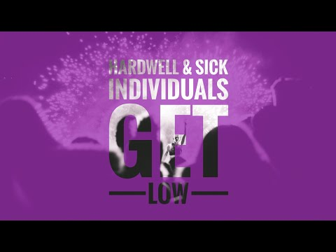 Hardwell & Sick Individuals - Get Low [Exclusive]