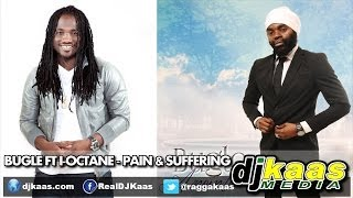 Bugle ft I-Octane - Pain & Suffering (May 2014) Anointed Album - Daseca/ZWW | Reggae