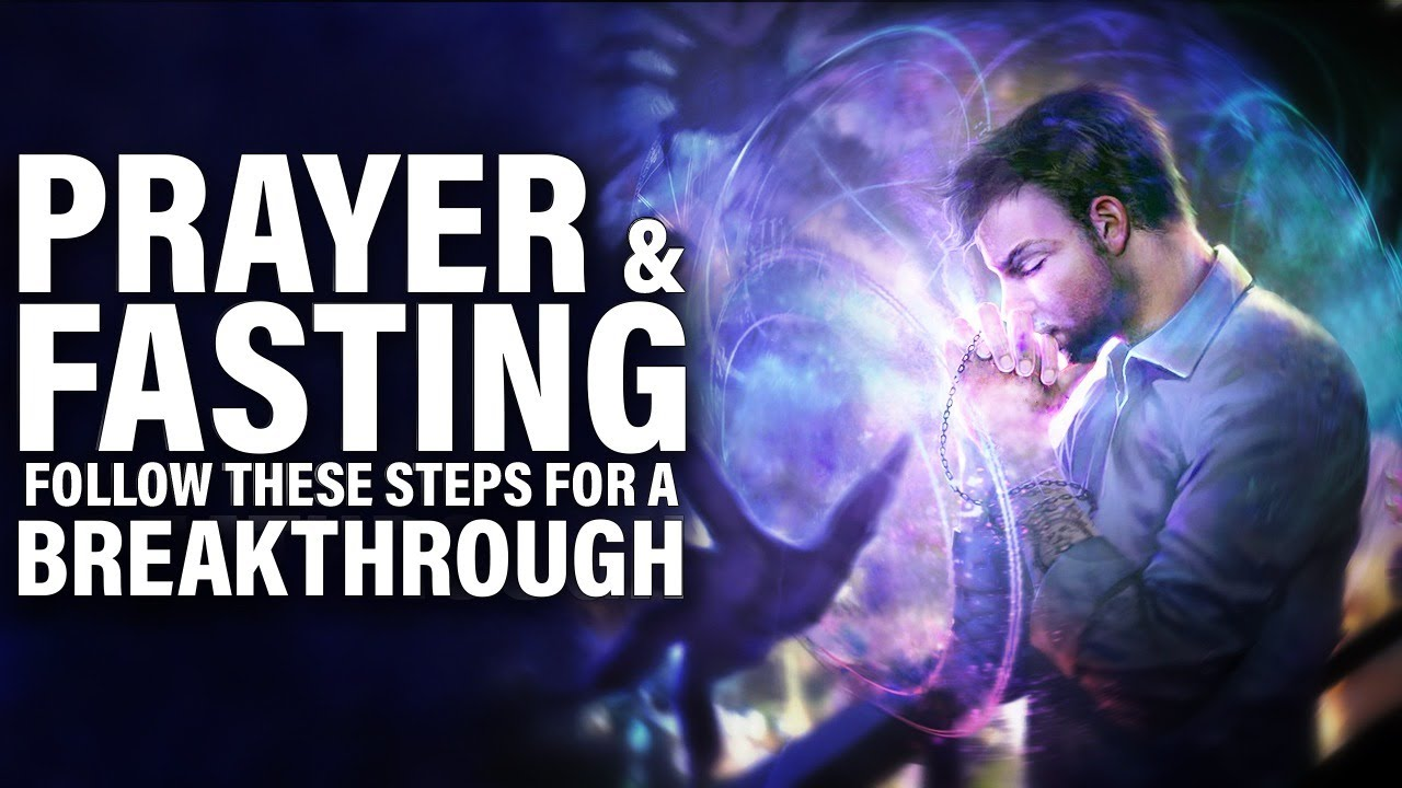 How To Pray And Fast For A Breakthrough | Spiritual Guide To FASTING