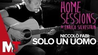 Home Sessions - Niccolò Fabi - Solo Un Uomo