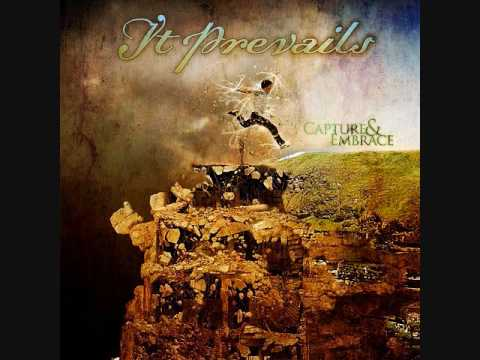 Клип It Prevails - Capture And Embrace