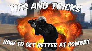 (GTA Online) Tips and Tricks to get better at Combat!