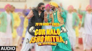 Full Audio: Gur Nalo Ishq Mitha (The YOYO Remake)| Yo Yo Honey Singh | Malkit Singh The Golden Star