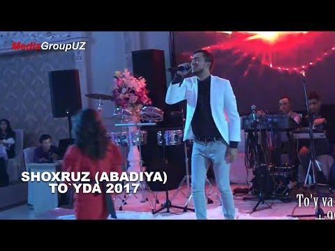 Shoxruz (Abadiya) - To`yda 2017 | Шохруз (Абадия) - Туйда 2017
