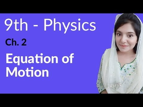 Equations of Motion - Physics Chapter 2 kinematics - 9th Class
