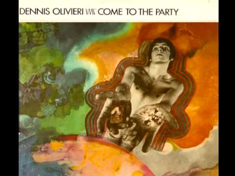 Dennis Olivieri Come To The Party
