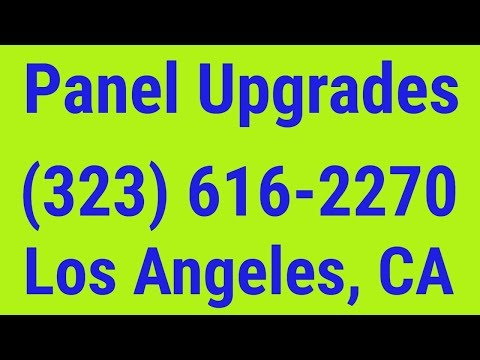 Electrical Panel Upgrade Los Angeles | 323-616-2270 | Best Electrician