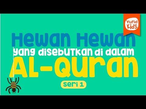 Hewan-hewan Yang Disebutkan Di Dalam Al-Qur'an (Seri Ke-1) - Yufid Kids