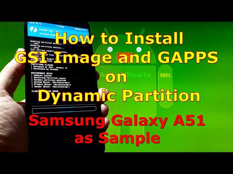 Flash GSI Image and GAPPS on Dynamic Partition Samsung Galaxy A51 - Simple and Easy