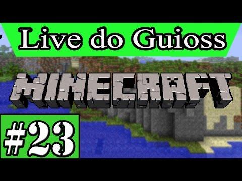 Live do Guioss #23 - Minecraft com os brothers!!!